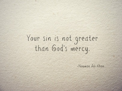 your-sin-is-not-greater-than-gods-mercy-mercy-quotes